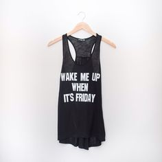 Wake Me Up When It's Friday Tank Tanks are 2 for $40  Tops Tank Tops