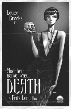 Louise Brooks as Death - an imaginary mash-up of Neil Gaiman, Fritz Lang and Louise Brooks - poster by Dave Johnson (Devilpig)