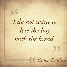 #HungerGames #TheHungerGames #Katniss #KatnissEverdeen #book #books #series #trilogy #quote #quotes #readcatchingfire #repin #THG #girlonfire #catchfire #CatchingFire #read #reading #quotation #character #characters #victors #tributes #tribute #victor #districts #panem #Peeta #TeamPeeta #boywiththebread