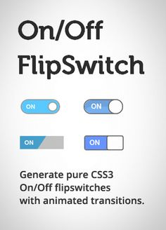 On/Off Flipswitch HTML5/CSS3 Generator - Proto.io http://proto.io/freebies/onoff/