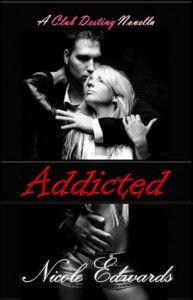 Addicted by Nicole Edwards