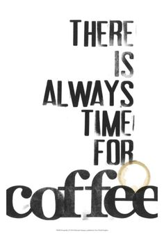 There absolutely is always time for coffee! #Coffee #Quotes #MrCoffee