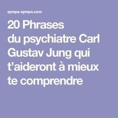 20Phrases dupsychiatre Carl Gustav Jung qui t'aideront àmieux tecomprendre