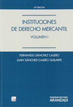 Instituciones de derecho mercantil / Fernando Sánchez Calero, Juan Sánchez-Calero Guilarte