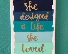Canvas quote she designed a life she loved by amourdeart canvas crafts, dorm canvas Canvas Art Quotes, Diy Canvas Art, Canvas Crafts, Diy Wall Art, Diy Art, Canvas Canvas, Painted Canvas Quotes, Paintings With Quotes, Canvas Quote Paintings