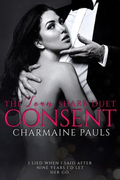 Consent by Charmaine Pauls     WoW!! It was a book filled with surprising events in the continuation of Gabriel and Valentina. A real roller coaster of emotion.