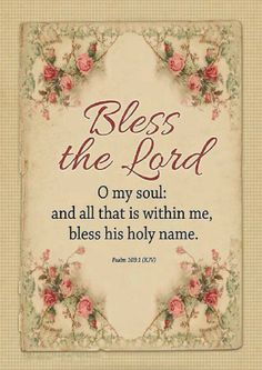 Psalm (ESV) Bless the Lord, O My Soul Of David. 103 Bless the Lord, O my soul, and all that is within me, bless his holy name! Praise And Worship, Praise God, Bible Verses Quotes, Bible Scriptures, Scripture Pictures, Healing Scriptures, Faith Quotes, Be My Hero, O My Soul