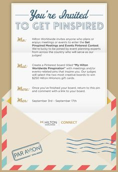 Create a Pinterest board with images that inspire your meeting and event planning – full rules here: https://www.facebook.com/notes/hilton-worldwide/get-pinspired-hilton-worldwide-meetings-and-events-pinterest-contest-official-ru/651645938188000