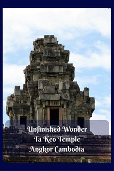 Unfinished Wonder Ta Keo #Temple #Angkor #Cambodia - temple tour and temple photography.