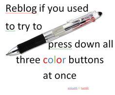 Haha definitely broke my sanrio pen like this