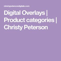 Digital Overlays | Product categories | Christy Peterson