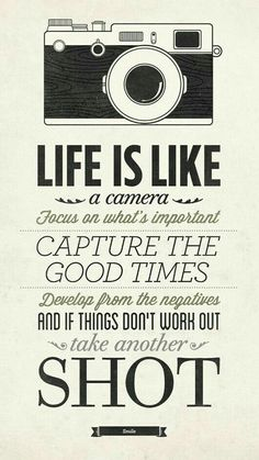 awesome Life Is Like A Camera - Vintage Style Typography Inspirational Quote Poster Life is like a camera. Focus on what's important, capture the good times, develop from the negatives and if things don't work out take another s. Truth Quotes, Me Quotes, Motivational Quotes, Infp Quotes, Quotes About Moving On, Inspiring Quotes About Life, Great Quotes, Quotes To Live By, Life Is Like Quotes