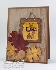Stampin' Up! ... handmade Thanksgiving card ... luv the warm feel of woodgraing and Fall colors ... die cut cut oake leaves .. wood grain plack with sentiment ... aged look woodgrain background ... like it!!