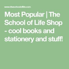 Most Popular | The School of Life Shop - cool books and stationery and stuff!