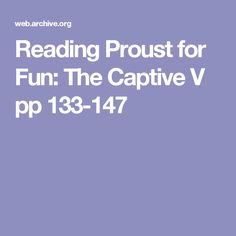 Reading Proust for Fun: The Captive V pp 133-147