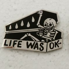 Life was ok, accessories, pins, enamel pins, skeletons Tattoo Arm Mann, Jacket Pins, Geniale Tattoos, Oldschool, Cool Pins, Pin And Patches, Punk Patches, Soft Grunge, Pin Badges