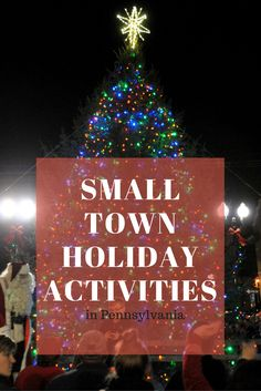 There are so many wonderful things to do around the holidays, but if you're looking for a traditional Christmas, small towns are a great place to find it.