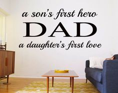 A Son's First Hero DAD A Daughter's First by StellasVinylWallArt, $24.00