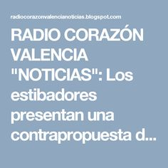 """RADIO CORAZÓN VALENCIA  """"NOTICIAS"""": Los estibadores presentan una contrapropuesta de a..."""