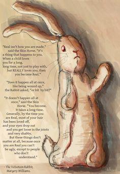 """""""Objets inanimés, avez-vous donc une âme qui s'attache à notre âme et la force d'aimer ?"""" - Alphonse de Lamartine //The Velveteen Rabbit"""
