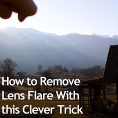 How to Remove Lens Flare With this Clever Trick