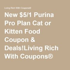 New $5/1 Purina Pro Plan Cat or Kitten Food Coupon & Deals!Living Rich With Coupons®