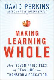 Kobo/ Making Learning Whole - How Seven Principles of Teaching Can Transform Education ebook by David Perkins