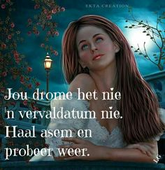 Afrikaanse Quotes, Strong Quotes, Wisdom, Words, Twilight, Inspirational, Dreams, Live, Quotes