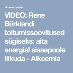 VIDEO: Rene Bürklandi toitumissoovitused sügiseks: aita energial sissepoole liikuda  - Alkeemia