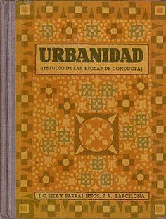 Urbanidad. Estudio de las reglas de conducta. Seix y Barral Hnos. 1940