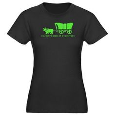 you have died of dysentery by CafePress CafePress, http://www.amazon.com/dp/B009SU97N4/ref=cm_sw_r_pi_dp_aIIVqb0QV51JX