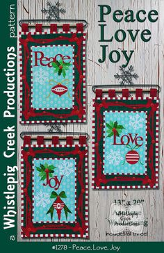 """Peace Love Joy applique pattern.  Contains all three 13 x 20"""" banners"""