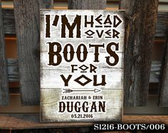 BOOTS I'm Head Over Boots For You Wedding by thatsonesweetsign