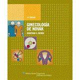 Ginecología de Novak / Jonathan S. Berek ; traducción, José Serna López. 14 ª ed. Barcelona : Wolters Kluwer, 2008