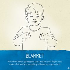 "Whether they call it ""blanket"" or ""woobie"" the sign is the same. By learning to sign blanket, little ones can ask for comfort all by themselves."