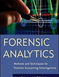 Forensic Analytics Methods and Techniques for Forensic Accounting Investigations free download by Mark Nigrini ISBN: 9780470890462 with BooksBob. Fast and free eBooks download.  The post Forensic Analytics Methods and Techniques for Forensic Accounting Investigations Free Download appeared first on Booksbob.com.