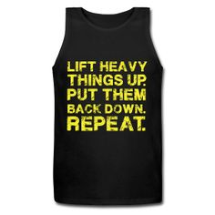 Lift Heavy Things Up. Put Them Back Down. Repeat.  Men's Tank Top  Tank Top for Men, 100% cotton