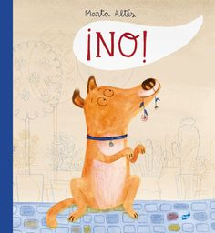 ¡No! es un perro tierno, inquieto y divertido que no puede pasar una hora sin ayudar a los demás. Un libro irónico, de ilustraciones dulces que refleja con ternura y mucho humor la actitud ...
