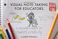 Visual Note-Taking for Educators: A Teacher's Guide to Student Creativity by Wendi Pillars http://www.amazon.com/dp/0393708454/ref=cm_sw_r_pi_dp_Tl0Xwb0JRDNWR
