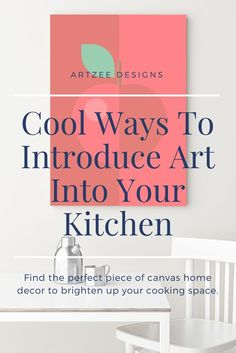 Kitchen Art Ideas | Kitchen Decor Inspiration | How To Brighten Up Kitchen Spaces | Kitchen Home Decor | Canvas Wall Art Ideas