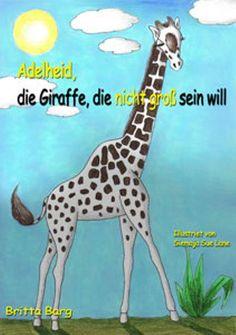 Adelheid, die #Giraffe, die nicht groß sein will #Kinderbuch #pädagogisch http://hierophant-verlag.de/adelheid-die-giraffe-die-nicht-gross-sein-will/… #ichbin #Bilderbuch