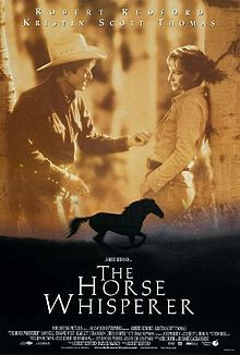 The Horse Whisperer is a 1998 American drama film directed by and starring Robert Redford, based on the 1995 novel The Horse Whisperer by Nicholas Evans. Redford plays the title role, a talented trainer with a remarkable gift for understanding horses, who is hired to help an injured teenager (played by Scarlett Johansson) and her horse back to health following a tragic accident.