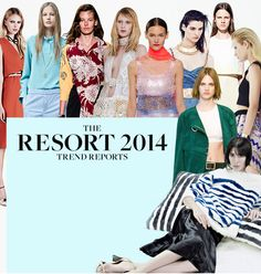The Top Trends of the Resort 2014 Collections - specifically look #2, 10, 27, 29, 36, 53, 61, 68