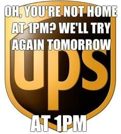 UPS - You're not home at 1pm?