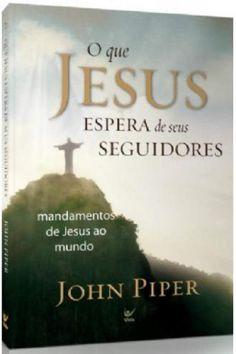 Erdos Livraria - O Que Jesus Espera de seus Seguidores