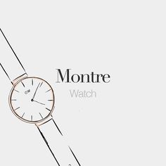Montre (feminine word) | Watch | /mɔtʁ/ We have a Daniel Wellington watch for you to win! Join us on @frenchwordsjournal check out our last picture and enter our giveaway!