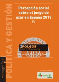 Percepción social sobre el juego de azar en España 2013 : IV. /  IPOLGOB, 2013.