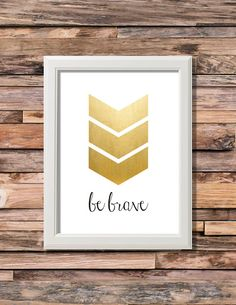Be Brave Gold Chevron Printable Nursery Kids Room Artwork - 8x10 Digital Download - Custom Colors Available