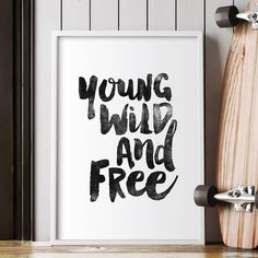 Young, wild and free http://www.notonthehighstreet.com/themotivatedtype/product/young-wild-and-free-inspirational-typography-print @notonthehighst #notonthehighstreet