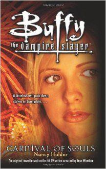 Amazon.com: Carnival of Souls (Buffy the Vampire Slayer) (9781416911821): Nancy Holder: Books